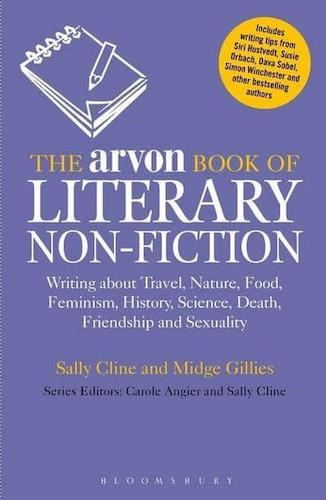 'The Arvon Book of Literary Non-Fiction' by Cline & Gillies