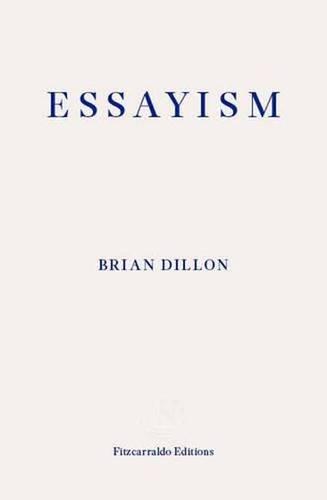 'Essayism' by Brian Dillon