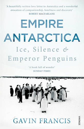 'Empire Antarctica' by Gavin Francis