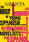 Granta 113: The Best of Young Spanish-Language Novelists
