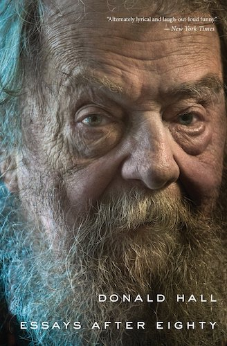 'Essays After Eighty' by Donald Hall