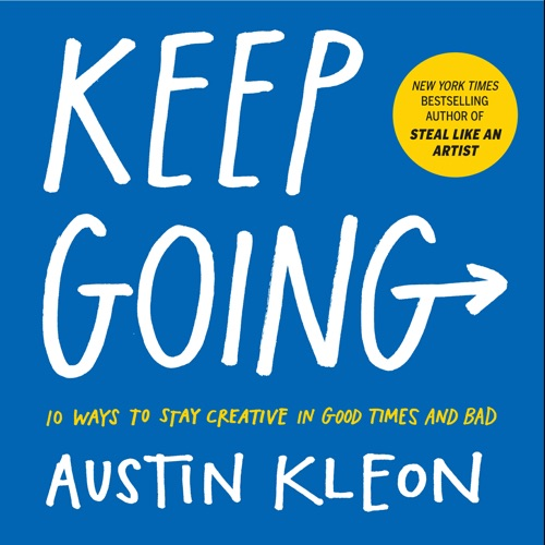'Keep Going' by Austin Kleon