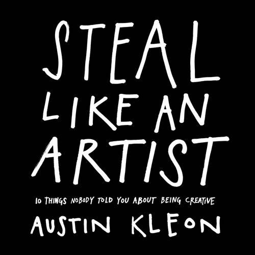 'Steal Like an Artist' by Austin Kleon
