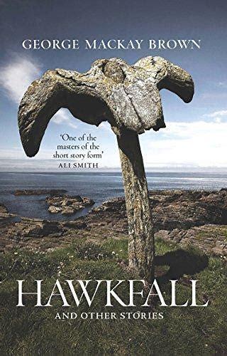 'Hawkfall' by George Mackay Brown