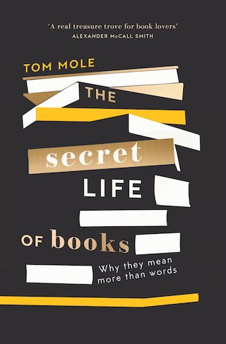 'The Secret History of Books' by Tom Mole