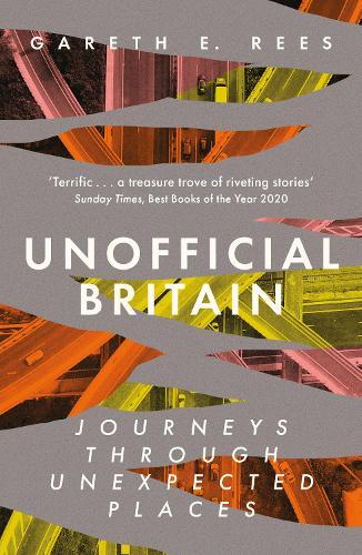 'Unofficial Britain' by Gareth E. Rees