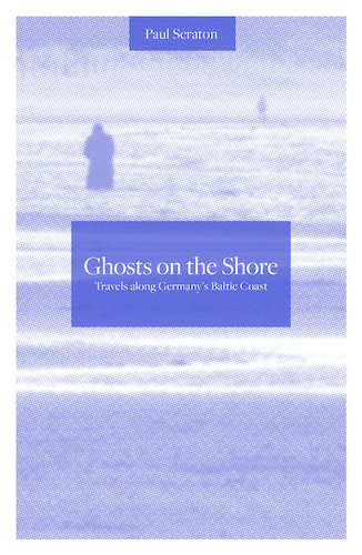 'Ghosts on the Shore' by Paul Scraton