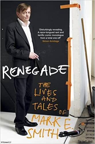'Renegade' by Mark E Smith